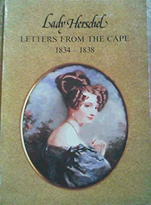 Lady Herschel : Letters from the Cape 1834 - 1838: Warner, Brian