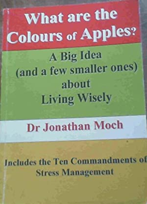 What are the Colours of Apples ?: Moch, Dr Jonathan