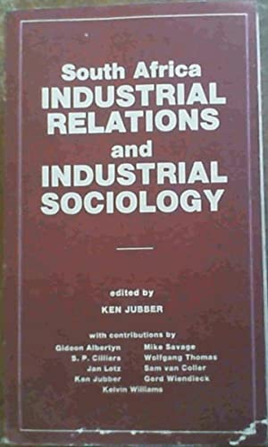 South Africa Industrial Relations and Industrial Sociology: Jubber, Ken (Ed.)