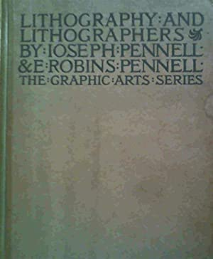 Lithography and Lithographers - some chapters in: Pennell, Elizabeth Robins