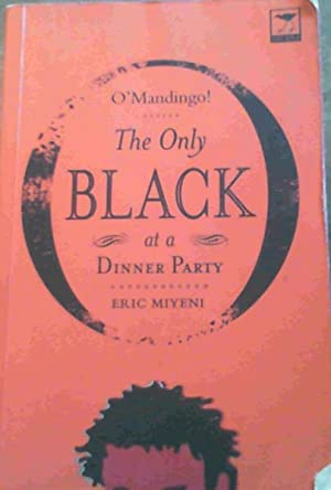 O'Mandingo!: The Only Black at a Dinner: Miyeni, Eric