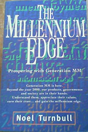 The Millennium Edge; Prospering with Generation MM