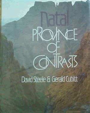 Natal: Province of Contrasts: Steele, David; Cubitt,