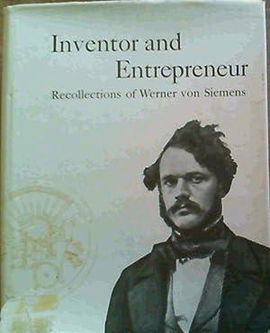 Inventor and Entrepreneur : Recollections of Werner: von Siemens, Werner
