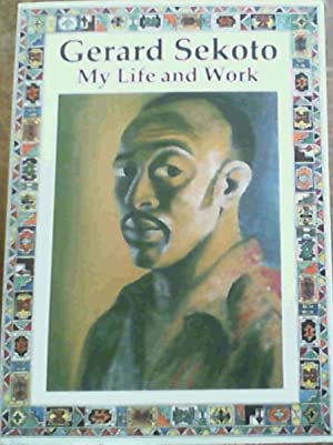 Gerard Sekoto : My Life and Work: Sekoto, Gerard