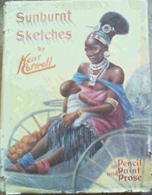 Sunburnt Sketches of Africa South, East and West in Pencil, Paint and Prose -
