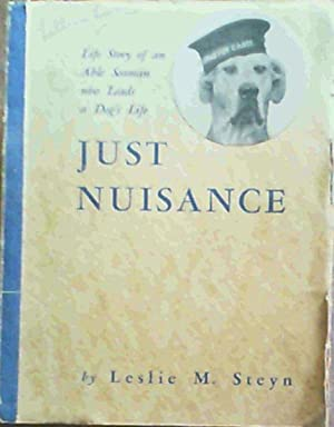 Just Nuisance' - Life Story of an: Steyn, Leslie M.