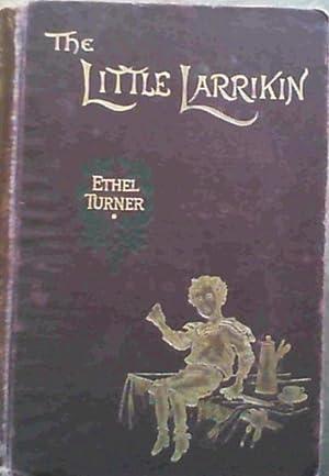 The Little Larrikin: Turner, Ethel