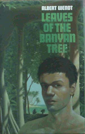 Leaves of the Banyan Tree: Wendt, Albert