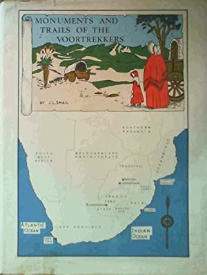 Monuments and Trails of the Voortrekkers: Smail, J.L.