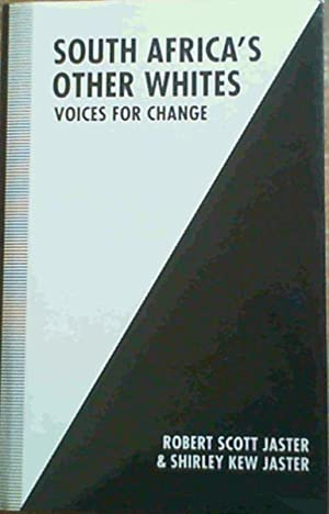 South Africa's Other Whites: Voices for Change: Jaster, Robert S.;