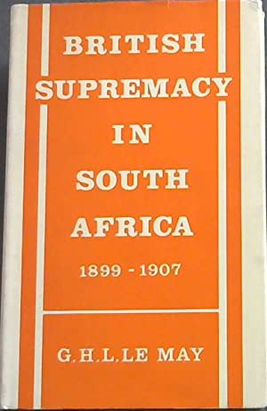 British Supremacy in South Africa 1899 - 1907