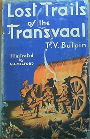 Lost Trails of the Transvaal: Bulpin, T.V.