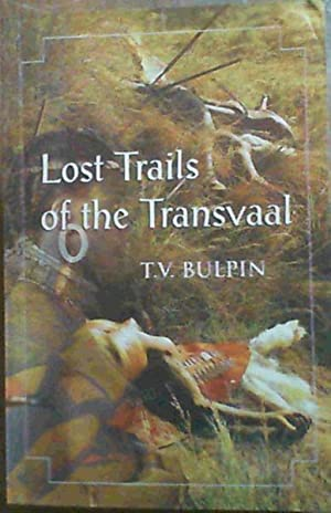 LOST TRAILS OF THE TRANSVAAL.: Bulpin, T.V.