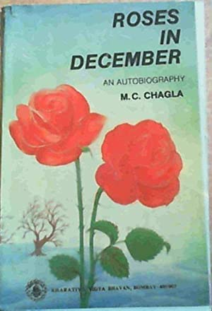 Roses In December; An Autobiography: Chagla, M. C