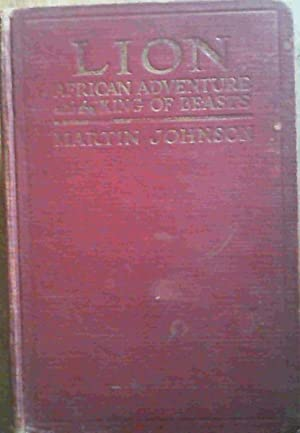 Lion - African Adventure with the King: Johnson, Martin