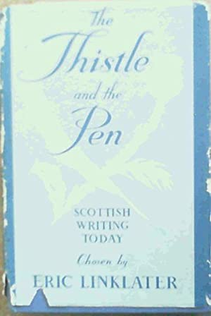 The Thistle and the Pen : An Anthology of Modern Scottish Writers