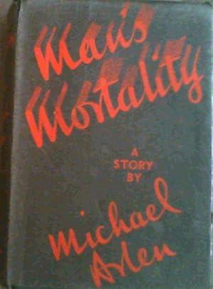 Man's Mortality; A Story: Arlen, Michael