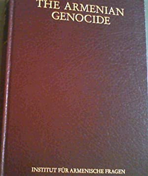 THE ARMENIAN GENOCIDE - Vol. I - Documentation / Documentation / Dokumentation