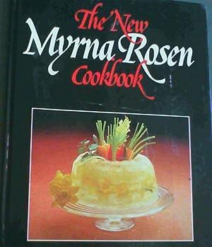 The New Myrna Rosen Cookbook: Rosen, Myrna