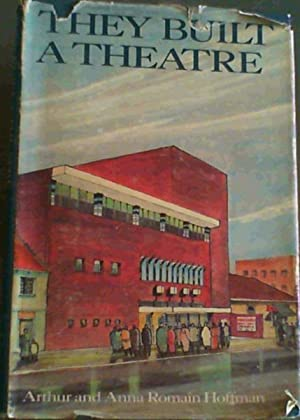 They built a theatre: The history of: Hoffman, Arthur &