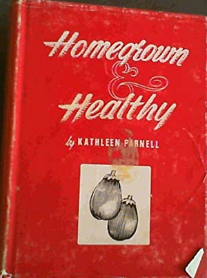 Homegrown & Healthy : a simplified guide to growing vegetables organically