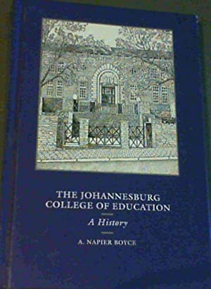 The Johannesburg College of Education : A History 1909 - 1983