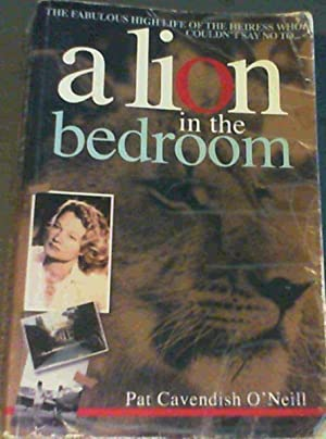 A Lion in the Bedroom: O'Neill, Pat Cavendish