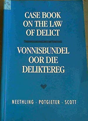 Case Book on the Law of Delict/Vonnisbundel: Neethling, J :