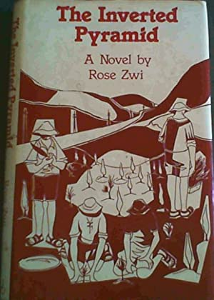 The inverted pyramid: A novel: Zwi, Rose