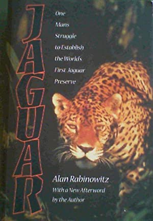 Jaguar: One Man's Struggle To Establish The: Rabinowitz, Alan