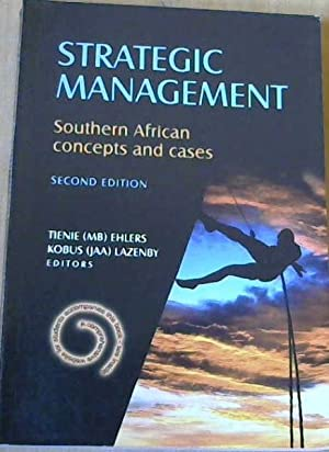 Strategic Management : Southern African Concepts and: Ehlers, Tienie ;