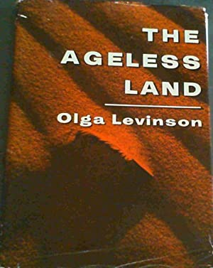The Ageless Land: Levinson, Olga