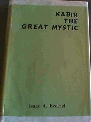 Kabir The Great Mystic: Ezekiel, Isaac A.
