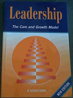Leadership: the Care and Growth Model: Schuitema , E