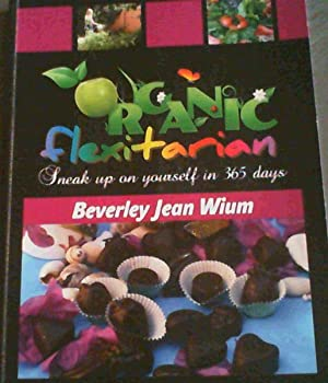 Organicflexitarian; Sneak up on yourself in 365 days: Wium, Beverly Jean