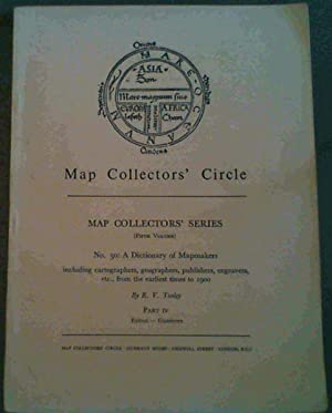 A Dictionary of Mapmakers - including Cartographers Geographers, Publishers, Engravers, etc from ...