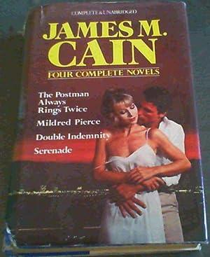 James M Cain: 4 Complete Novels : Cain, James M.