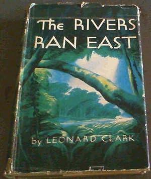 The Rivers Ran East: Clark, Leonard