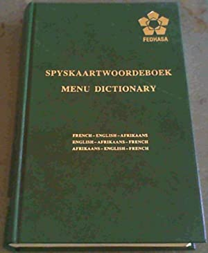 Spyskaartwoordeboek / Menu Dictionary : French-English-Afrikaans / English-Afrikaans-French / Afr...