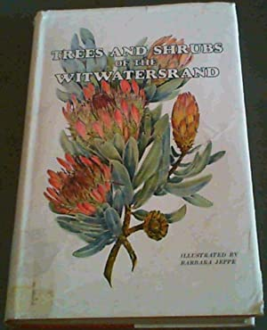 Trees and Shrubs of the Witwatersrand: Jeppe, Barbara (illustrator)