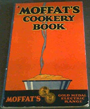 Moffat's Cook Book - Containing selected recipes
