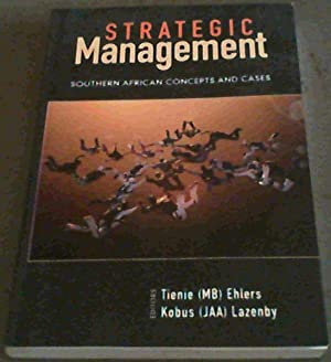 Strategic Management: Southern African Concepts and Cases: Ehlers, Tienie :