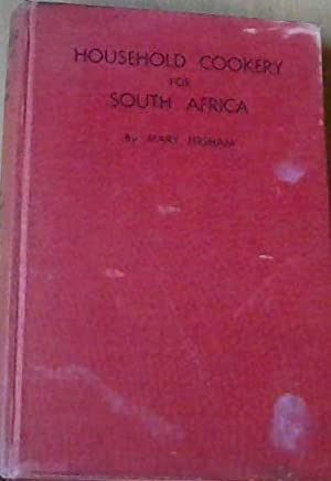 Household Cookery for South Africa: Higham, Mary