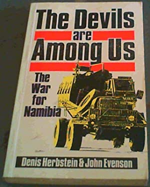 The Devils Are Among Us: The War for Namibia: Evenson, John ; Herbstein, Denis