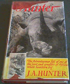 Hunter; The adventurous life of one of: Hunter, J. A.