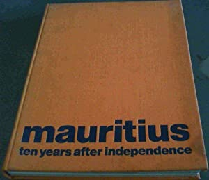Mauritius : ten years after independence: Hazareesingh, Dr K