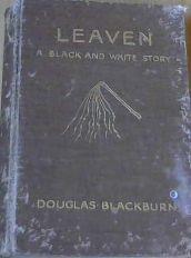Leaven : a Black and White Story: Blackburn, Douglas