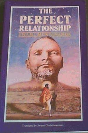 The Perfect Relationship: The Guru and the: Muktananda,Swami ;Chidvilasananda Swami