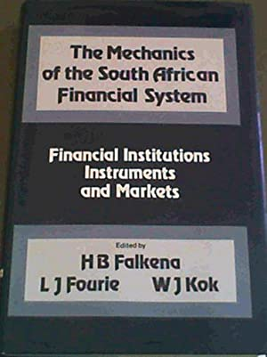 Mechanics of the South African Financial System: Falkena, H. B.;